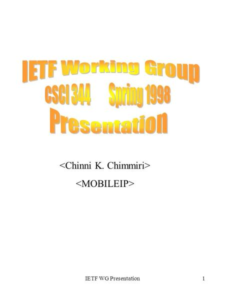 IETF WG Presentation1. IETF WG Presentation2 General Description This group develops or adopts architectures and protocols to support mobility inside.