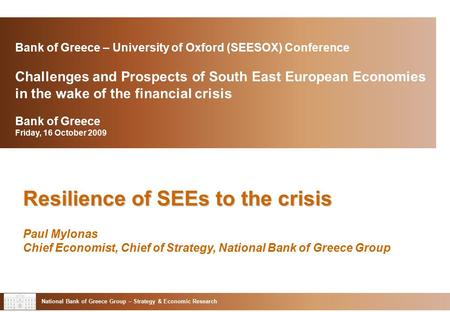 Bank of Greece – University of Oxford (SEESOX) Conference Challenges and Prospects of South East European Economies in the wake of the financial crisis.