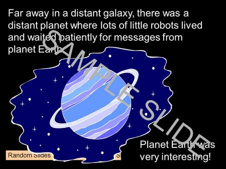 www.ks1resources.co.uk Far away in a distant galaxy, there was a distant planet where lots of little robots lived and waited patiently for messages from.
