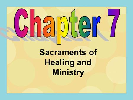 Sacraments of Healing and Ministry