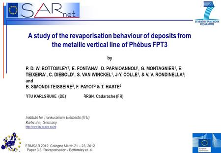 ERMSAR 2012, Cologne March 21 – 23, 2012 Paper 3.3: Revaporisation - Bottomley et. al. A study of the revaporisation behaviour of deposits from the metallic.