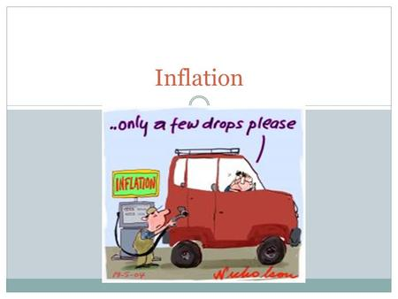 Inflation. What is Inflation? Inflation is defined as the sustained increase in the general level of prices for goods and services. The true value of.