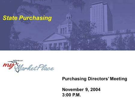 Purchasing Directors' Meeting November 9, 2004 3:00 P.M. State Purchasing.