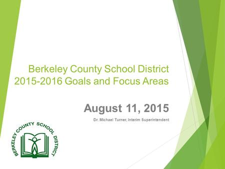 Berkeley County School District Goals and Focus Areas