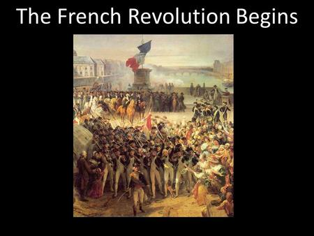 The French Revolution Begins. Section 1 The French Revolution Begins Main Idea: Economic and social inequalities in the Old Regime helped cause the French.