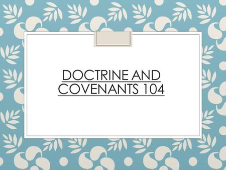 DOCTRINE AND COVENANTS 104. RED and GREEN GAME 4 Teams- 7 Rounds Give a red square and receive red square: -5 Give a red square and receive green square: