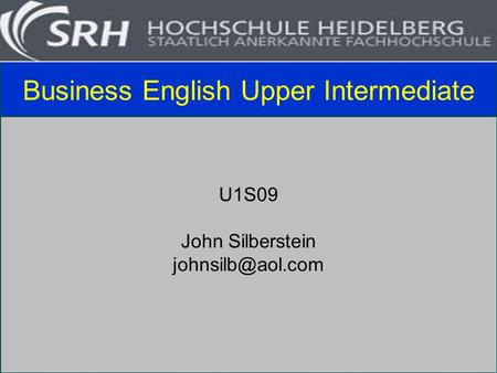 Business English Upper Intermediate U1S09 John Silberstein