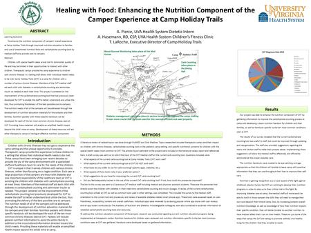 Healing with Food: Enhancing the Nutrition Component of the Camper Experience at Camp Holiday Trails A. Pierce, UVA Health System Dietetic Intern A. Hasemann,