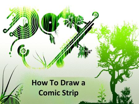 How To Draw a Comic Strip. Things You'll Need paper pencil eraser black pen ruler.