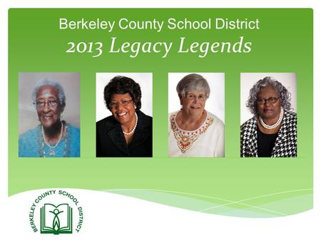 Berkeley County School District 2013 Legacy Legends.
