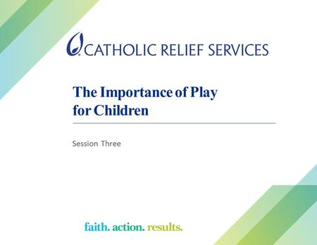 The Importance of Play for Children Session Three.