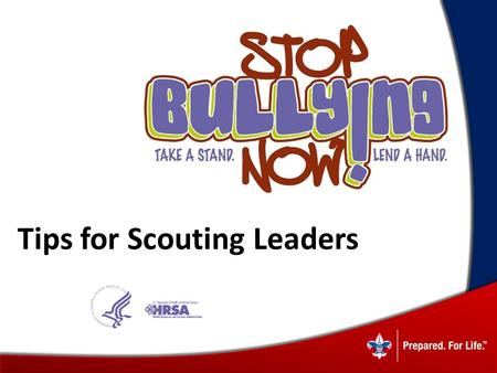 Tips for Scouting Leaders. Providing Support to Youth Who Are Bullied.