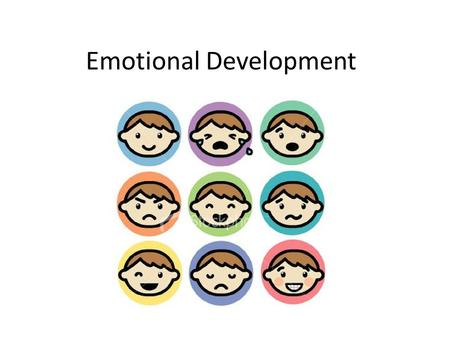 Emotional Development. Critical Period A specific time in development when certain skills or abilities are most easily learned.