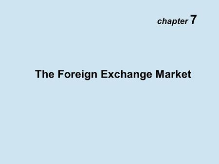 Chapter 7 The Foreign Exchange Market. Copyright © 2002 Pearson Education Canada Inc. 7- 2 Foreign Exchange Rates.