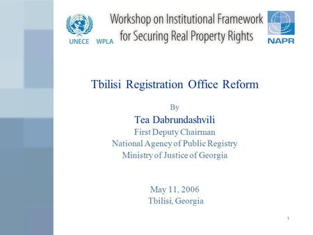 1 Tbilisi Registration Office Reform By Tea Dabrundashvili First Deputy Chairman National Agency of Public Registry Ministry of Justice of Georgia May.