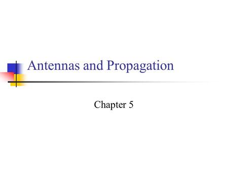 Antennas and Propagation Chapter 5. Introduction An antenna is an electrical conductor or system of conductors Transmission - radiates electromagnetic.