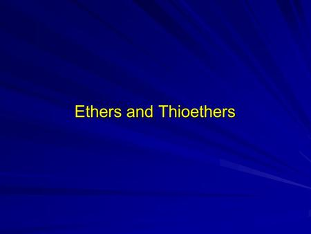 Ethers and Thioethers 2.