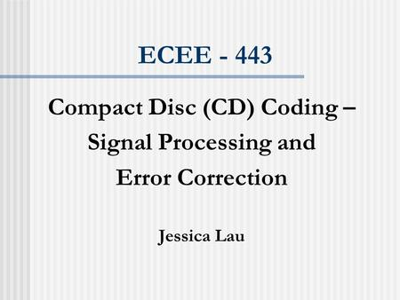 Compact Disc (CD) Coding –