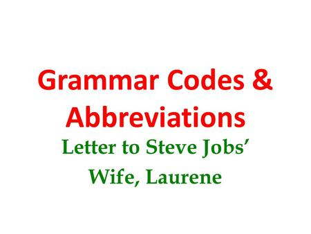 Grammar Codes & Abbreviations Letter to Steve Jobs' Wife, Laurene.