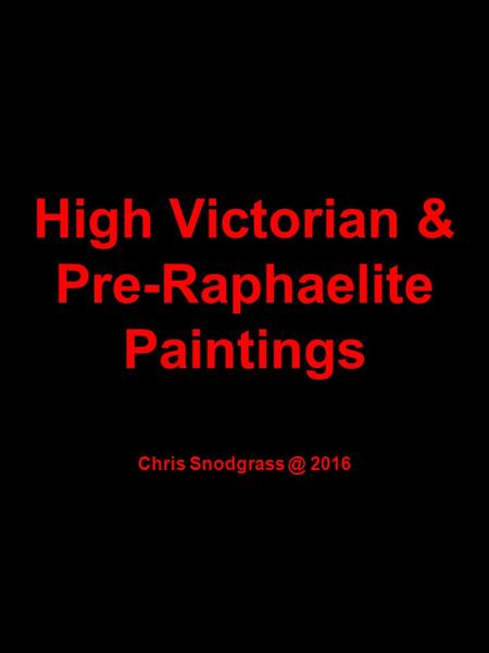High Victorian & Pre-Raphaelite Paintings Chris 2016