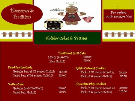 For orders: 0918-4245559 (May) : Pleasures & Tradition Holiday Cakes & Pastries 450.00 225.00 Raisin Oatmeal Cookies Pack of 12 pieces (7x5x1.5) Pack of.