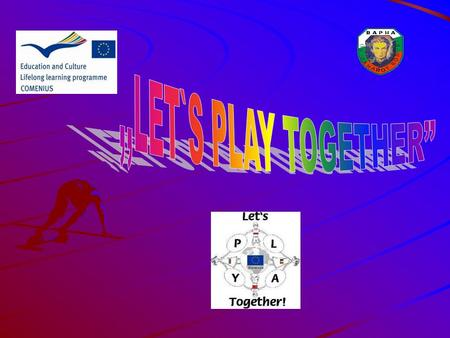 LET`S PLAY TOGETHER We love sport games We use the school yard for our sport activities.