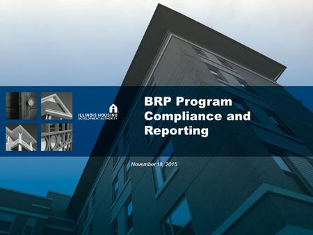 BRP Program Compliance and Reporting November 18, 2015.