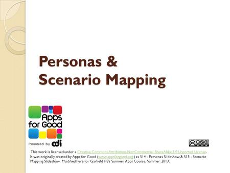 Personas & Scenario Mapping This work is licensed under a Creative Commons Attribution-NonCommercial-ShareAlike 3.0 Unported License.Creative Commons Attribution-NonCommercial-ShareAlike.