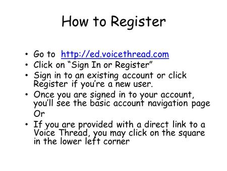 "How to Register Go to  Click on ""Sign In or Register"" Sign in to an existing account or click Register."