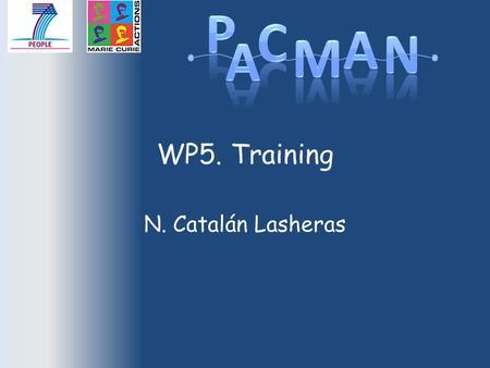 WP5. Training N. Catalán Lasheras. Outline Introduction Existing vs. new training General training for all ESRs Training by work package Secondments in.