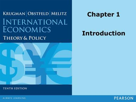 Chapter 1 Introduction. Copyright ©2015 Pearson Education, Inc. All rights reserved.1-2 Preview What is international economics about? International trade.