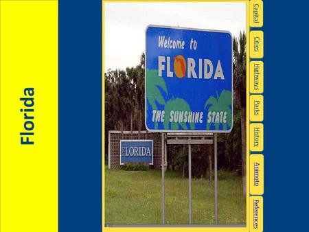 References Florida Highways Capital Cities Parks History Animoto.