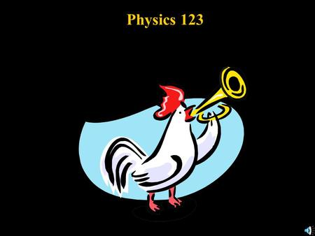 Physics 123 11. Vibrations and Waves 11.1 Simple Harmonic Motion 11.2 Energy in SHM 11.3 Period and sinusoidal nature of SHM 11.4 The Simple Pendulum.