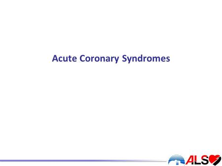 Acute Coronary Syndromes. Learning outcomes To understand the clinical spectrum of coronary disease To recognise different presentations of the disease.