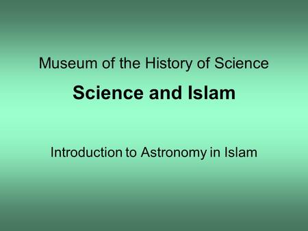 Museum of the History of Science Science and Islam