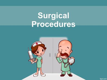 Surgical Procedures. Gastric Surgery Vagotomy – surgical ligation of the vagus nerve to decrease the secretion of gastric acid Pyloroplasty – surgical.