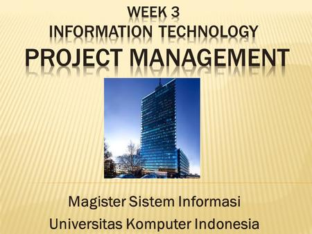 Magister Sistem Informasi Universitas Komputer Indonesia.