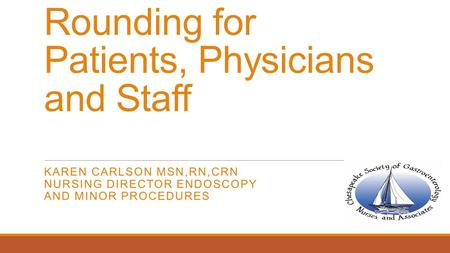 Rounding for Patients, Physicians and Staff