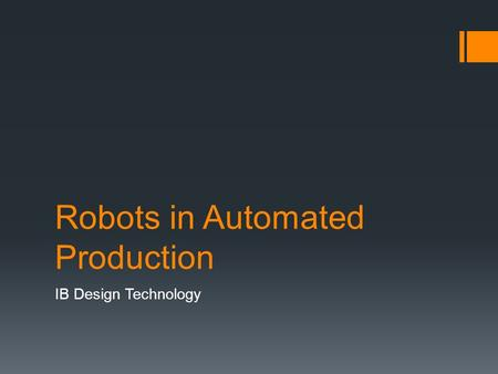 Robots in Automated Production IB Design Technology.