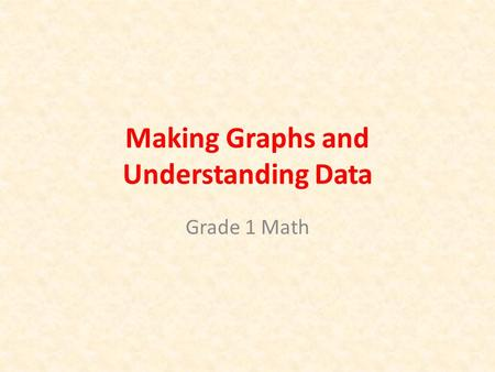 Making Graphs and Understanding Data Grade 1 Math.