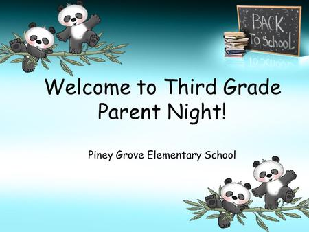 Welcome to Third Grade Parent Night! Piney Grove Elementary School.