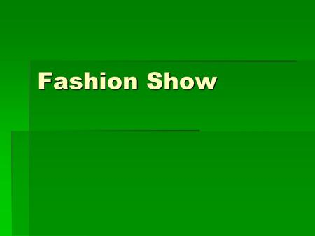 Fashion Show. 5 4 3 2 1  Movob6 第一段 subtitle  Have you ever dreamed about being a super star, walking down the runway in front of a few hundred.