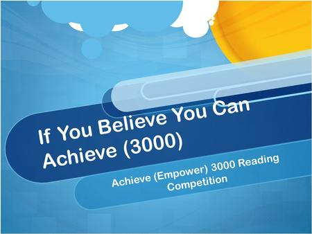 If You Believe You Can Achieve (3000) Achieve (Empower) 3000 Reading Competition.