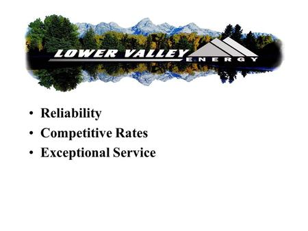 Reliability Competitive Rates Exceptional Service.