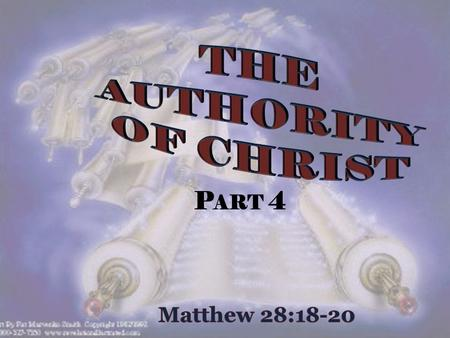 P ART 4. Introduction : 1. Matthew 28:18-20: Christ proclaimed His authority: we must submit to receive salvation.