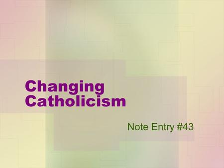 Changing Catholicism Note Entry #43. Redefining Catholicism The Catholic Church decided it needed to reform because it was losing people to the Protestant.