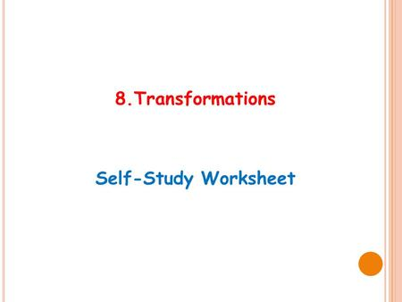 8.Transformations Self-Study Worksheet. 1.The derivations of the following sentences involve transformations. Write the corresponding deep structures.