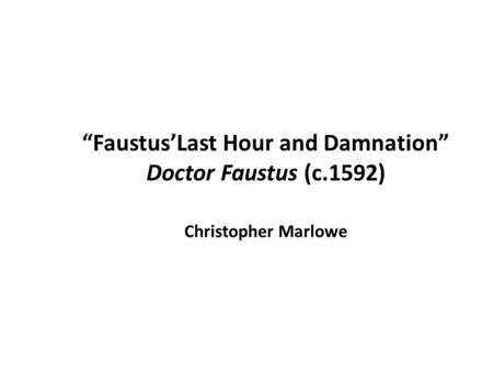 """Faustus'Last Hour and Damnation"" Doctor Faustus (c"