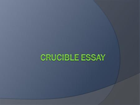 Introduction  Must name the title and author of the work (The Crucible by Arthur Miller)  Must have an arguable thesis.