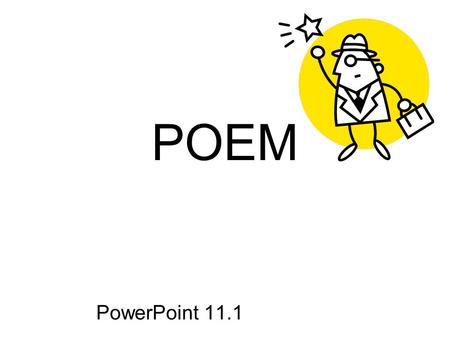 POEM PowerPoint 11.1. A reporter A dentist A firefighter.